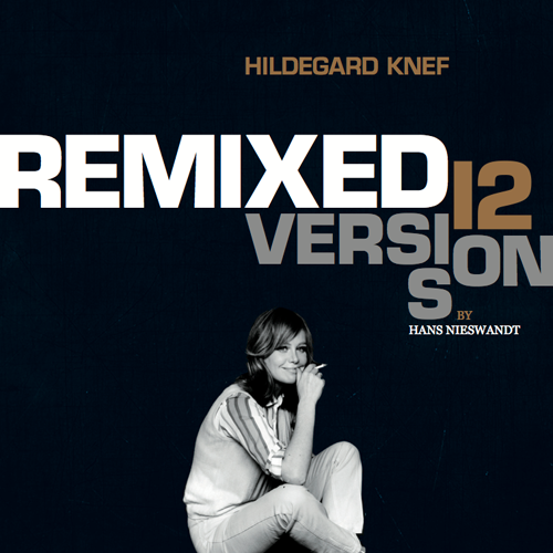Hildegard Knef Remixed Versions